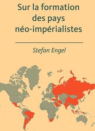 Stefan Engel: Sur la formation   des pays   néo-impérialistes