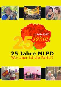 25 Jahre MLPD - Wer aber ist die Partei?