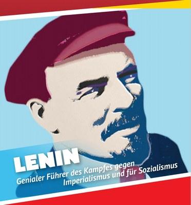 Lenin – Genialer Führer des Kampfes gegen Imperialismus und für Sozialismus