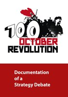 100 October Revolution - Documentation of a Strategy Debate