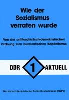 DDR aktuell 1: Wie der Sozialismus verraten wurde