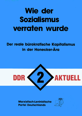 DDR aktuell 2: Wie der Sozialismus verraten wurde