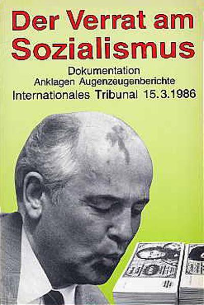 Der Verrat am Sozialismus. Internationales Tribunal März 1986