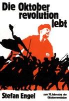 Die Oktoberrevolution lebt!