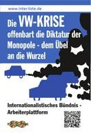 Die VW-Krise offenbart die Diktatur der Monopole - dem Übel an die Wurzel