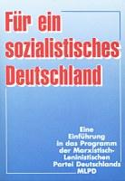 Für ein sozialistisches Deutschland. Einführung in das Programm der MLPD