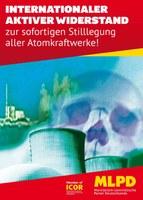 Internationaler aktiver Widerstand zur sofortigen Stilllegung aller Atomkraftwerke!