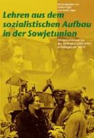 Lehren aus dem sozialistischen Aufbau in der Sowjetunion