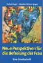 Neue Perspektiven für die Befreiung der Frau - Eine Streitschrift