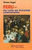 Peru - die Lunte am Pulverfass Lateinamerika