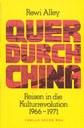 Quer durch China – Reisen in die Kulturrevolution 1966 - 1971