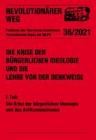 Revolutionärer Weg 36 - Die Krise der bürgerlichen Ideologie und die Lehre von der Denkweise