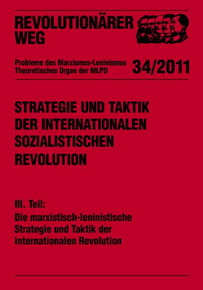 Revolutionärer Weg Nr. 34 / 11 Strategie und Taktik der internationalen sozialistischen Revolution Teil III