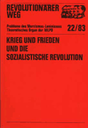 Revolutionärer Weg 22 - Krieg und Frieden und die sozialistische Revolution