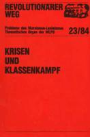 Revolutionärer Weg 23 - Krisen und Klassenkampf