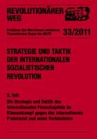 Revolutionärer Weg  33/11  Strategie und Taktik der internationalen sozialistischen Revolution Teil II