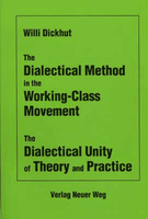 The Dialectical Method in the Working-Class Movement - The Dialectical Unity of Theory and Practice