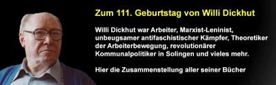 Zum 111. Geburtstag von Willi Dickhut